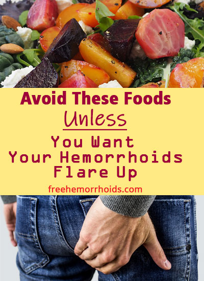 Foods That Cause Hemorrhoids To Flare Up